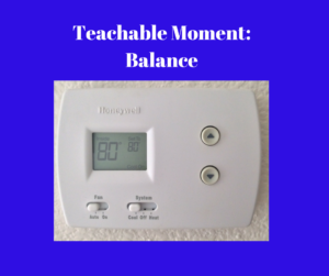 Teachable Moment- Balance