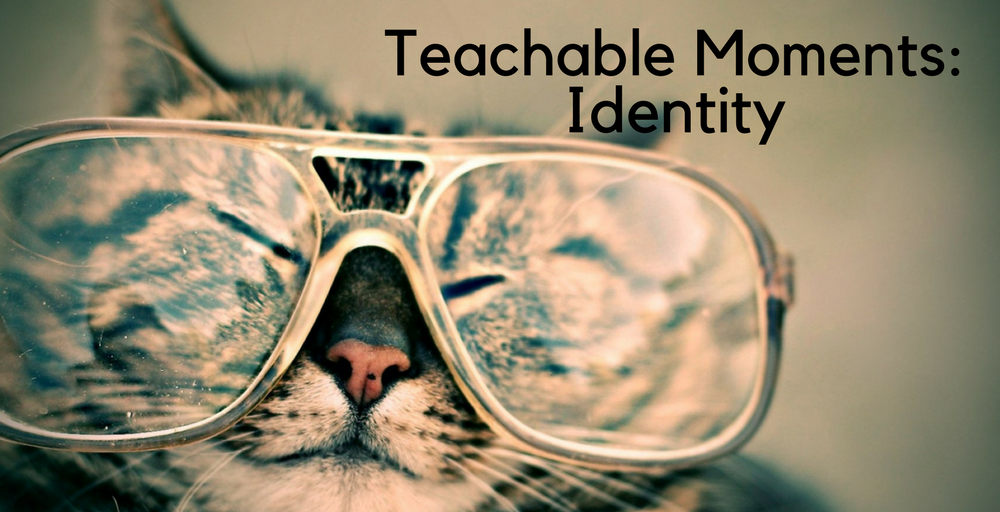 Teachable Moments: Identity
